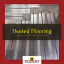 Heated Flooring: Looking to keep your feet warm?