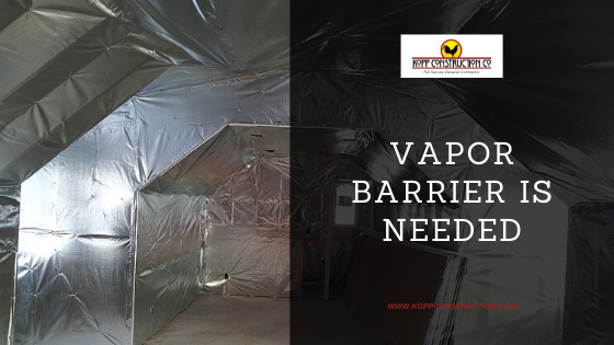 8) Vapor Barrier Is Needed Kopp Construction: General Contractor - Portland, OR Metro Area. We are a Custom Home Builder offering new home construction, remodeling, additions, and more. Services include Custom Home Construction, Design Work & Plans, Custom Remodeling, Repairs, Additions, Commercial Building, and more.