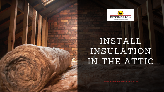 Install Insulation in the Attic. Kopp Construction: General Contractor - Portland, OR Metro Area. We are a Custom Home Builder offering new home construction, remodeling, additions, and more. Services include Custom Home Construction, Design Work & Plans, Custom Remodeling, Repairs, Additions, Commercial Building, and more.