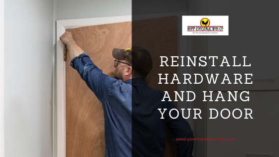Reinstall Hardware and Hang Your Door. Kopp Construction: General Contractor - Portland, OR Metro Area. We are a Custom Home Builder offering new home construction, remodeling, additions, and more. Services include Custom Home Construction, Design Work & Plans, Custom Remodeling, Repairs, Additions, Commercial Building, and more.