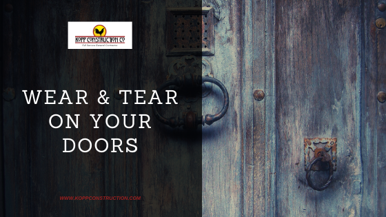 Wear & Tear on Your Doors. Kopp Construction: General Contractor - Portland, OR Metro Area. We are a Custom Home Builderoffering new home construction, remodeling, additions, and more. Services include Custom Home Construction, Design Work & Plans, Custom Remodeling, Repairs, Additions, Commercial Building, and more.