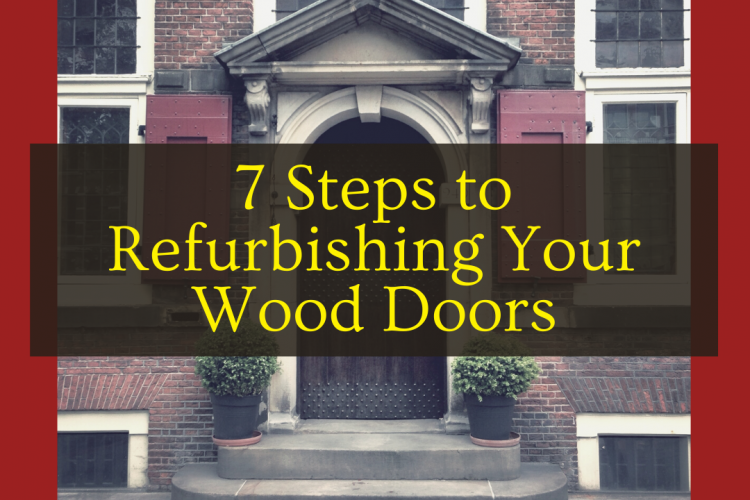 7 Steps to Refurbishing Your Wood Doors