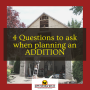 4 Questions to ask when planning an ADDITION