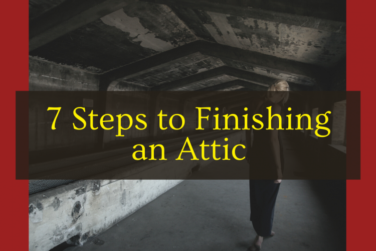 7 Things to Think About Before You Start Finishing Your Attic