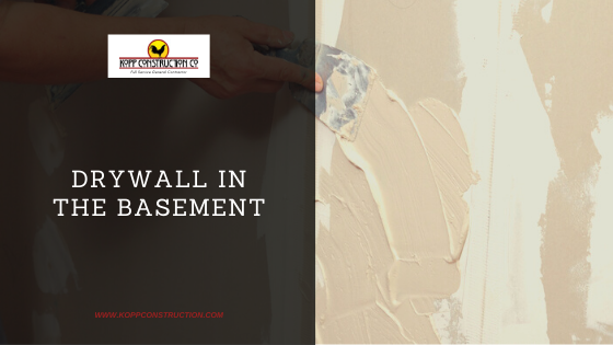 Drywall your basement. Kopp Construction: General Contractor - Portland, OR Metro Area. We are a Custom Home Builder offering new home construction, remodeling, additions, and more. Services include Custom Home Construction, Design Work & Plans, Custom Remodeling, Repairs, Additions, Commercial Building, and more.