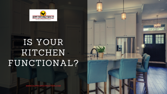 5 Is your Kitchen Functional? Kopp Construction: General Contractor - Portland, OR Metro Area. We are a Custom Home Builder offering new home construction, remodeling, additions, and more. Services include Custom Home Construction, Design Work & Plans, Custom Remodeling, Repairs, Additions, Commercial Building, and more.