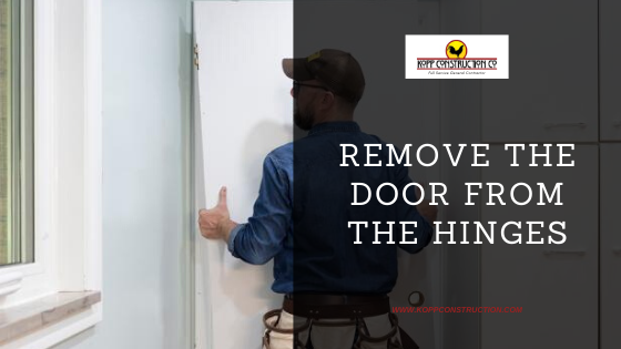 Remove the Door From the Hinges . Kopp Construction: General Contractor - Portland, OR Metro Area. We are a Custom Home Builder offering new home construction, remodeling, additions, and more. Services include Custom Home Construction, Design Work & Plans, Custom Remodeling, Repairs, Additions, Commercial Building, and more.