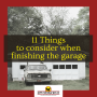 11 Things to consider when finishing the garage