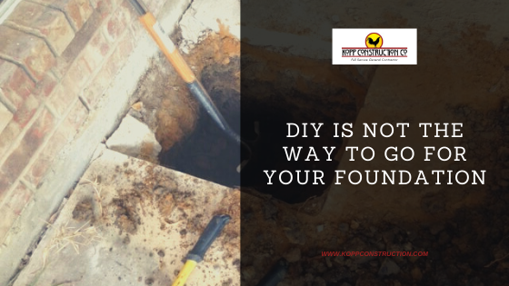 DIY is NOT the way to go for your foundation.  Kopp Construction: General Contractor - Based out of forest grove construction and works Portland, OR Metro Area. We are a Custom Home Builderoffering new home construction, remodeling, additions, and more. Services include Custom Home Construction, Design Work & Plans, Custom Remodeling, Repairs, Additions, Commercial Building, and more.