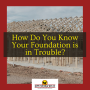 How Do You Know Your Foundation is in Trouble?