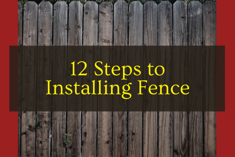 12 Steps to Installing Fence