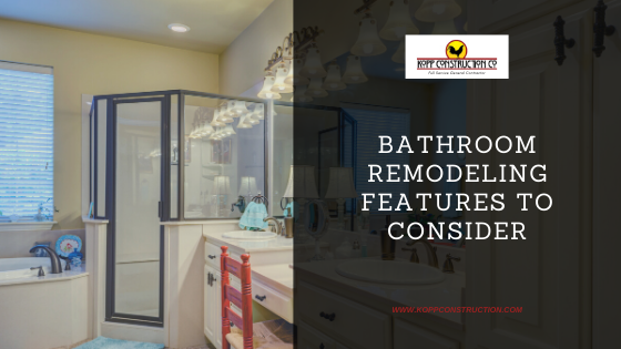 Bathroom remodeling features to consider. Kopp Construction: General Contractor - Based out of forest grove construction and works Portland, OR Metro Area. We are a Custom Home Builder offering new home construction, remodeling, additions, and more. Services include Custom Home Construction, Design Work & Plans, Custom Remodeling, Repairs, Additions, Commercial Building, and more.