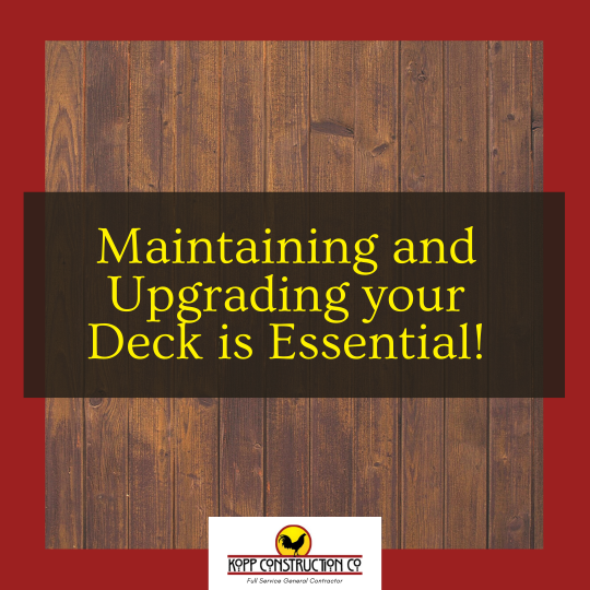 Maintaining and Upgrading your Deck is Essential! Kopp Construction: General Contractor - Portland, OR Metro Area. We are a Custom Home Builder offering new home construction, remodeling, additions, and more. Services include Custom Home Construction, Design Work & Plans, Custom Remodeling, Repairs, Additions, Commercial Building, and more.