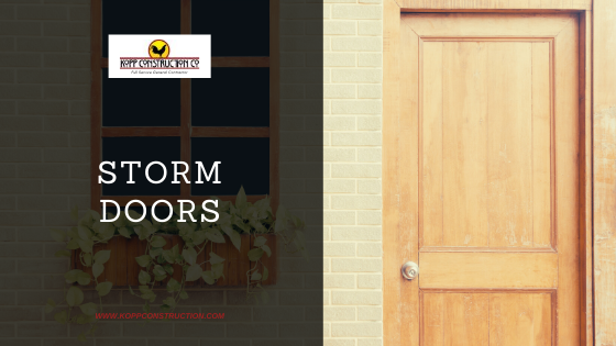 Storm Door. Kopp Construction: General Contractor - Based out of forest grove construction and works Portland, OR Metro Area. We are a Custom Home Builder offering new home construction, remodeling, additions, and more. Services include Custom Home Construction, Design Work & Plans, Custom Remodeling, Repairs, Additions, Commercial Building, and more.